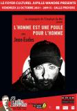L'HOMME EST UNE POULE POUR L'HOMME-THEATRE
